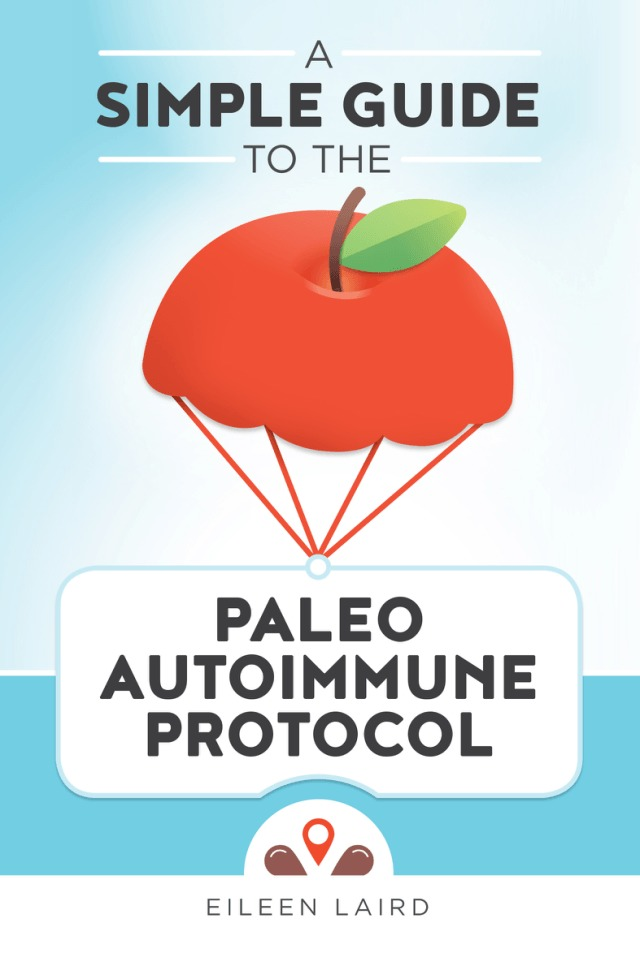 A simple guide to the paleo autoimmune protocol - book review - eileen laird