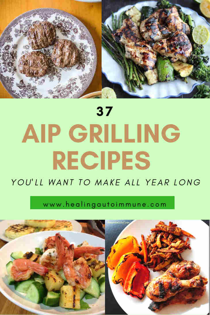 37 AIP Grilling Recipes You'll Want To Make All Year Long Collage https://healingautoimmune.com/aip-grilling-recipes