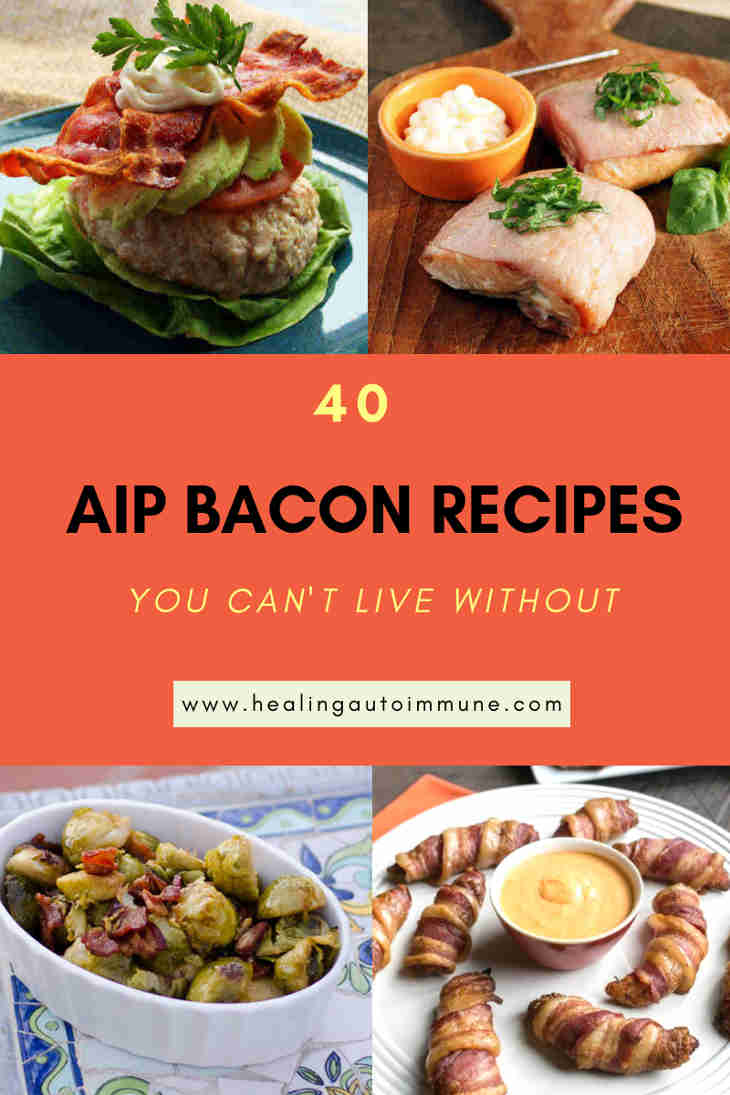 40 AIP Bacon Recipes You Can't Live Without Collage https://healingautoimmune.com/aip-bacon-recipes