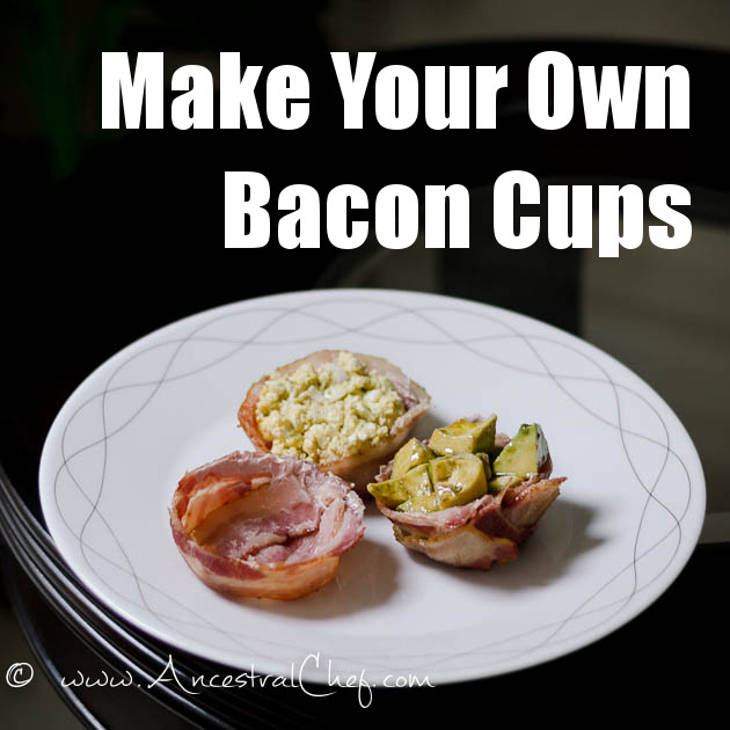 Make Your Own Bacon Cups