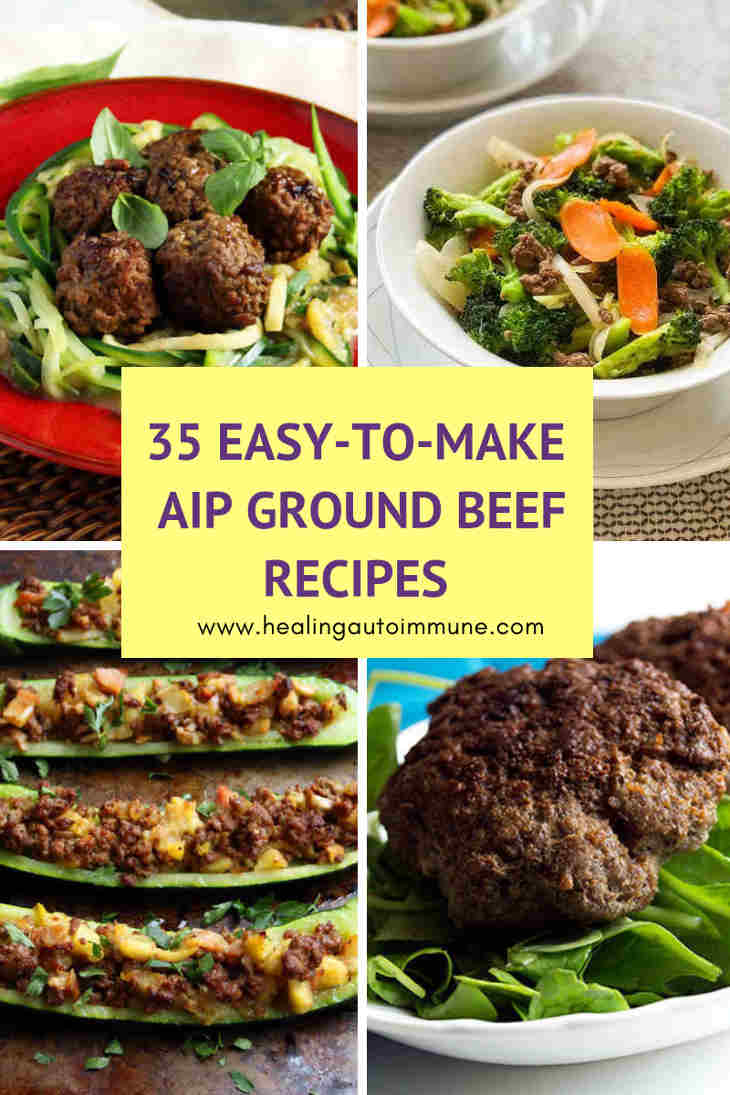 35 Easy-to-Make AIP Ground Beef Recipes Collage https://healingautoimmune.com/aip-ground-beef-recipes
